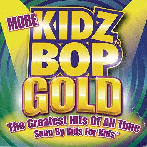 Kidz Bop Kids More Kidz Bop Gold Kidz Bop Kids