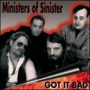 Ministers Of Sinister Got It Bad