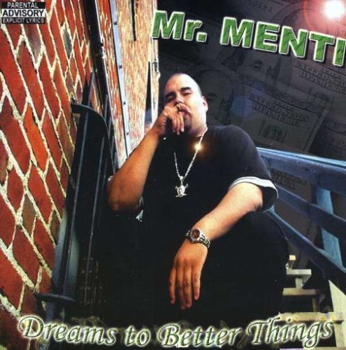 Mr Menti Dreams To Better Things Explicit Version