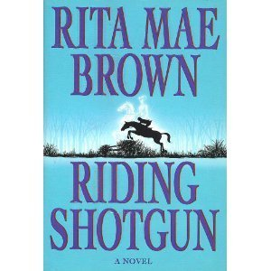 Rita Mae Brown Riding Shotgun Riding Shotgun