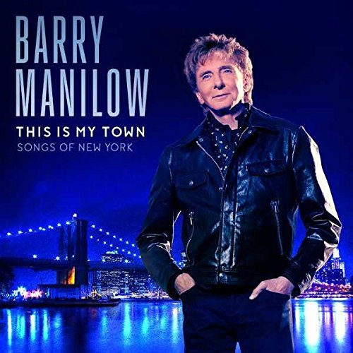 Barry Manilow This Is My Town Songs Of New York