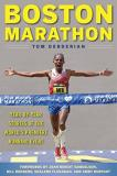 Tom Derderian Boston Marathon Year By Year Stories Of The World's Premier Runni
