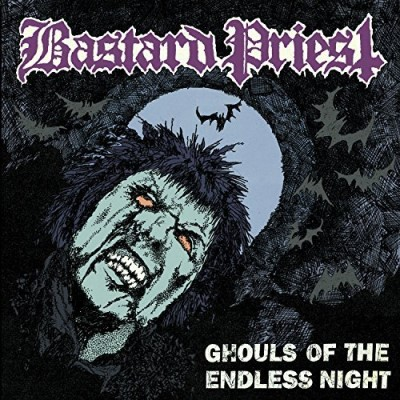 Bastard Priest Ghouls Of The Endless Night