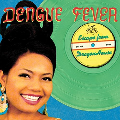 Dengue Fever/Escape From Dragon House (Deluxe Edition)