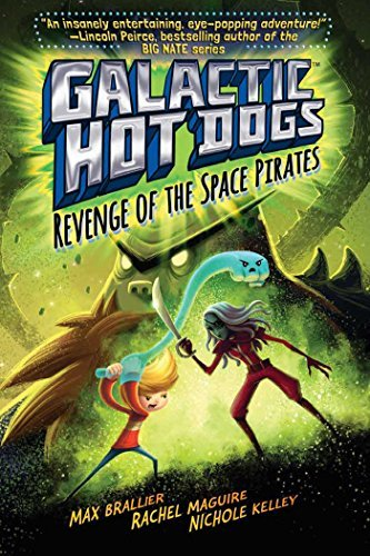 Max Brallier Galactic Hot Dogs 3 Revenge Of The Space Pirates