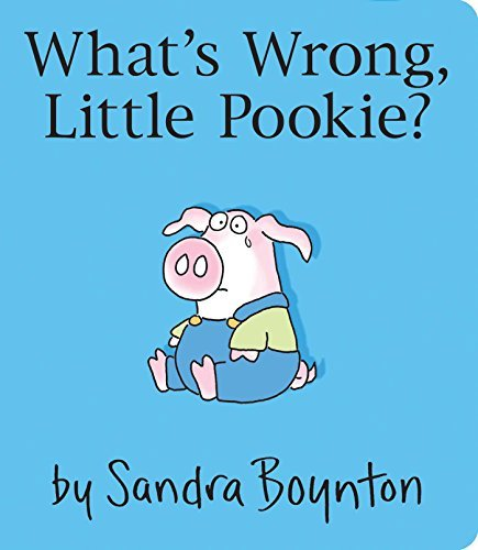 Sandra Boynton What's Wrong Little Pookie?