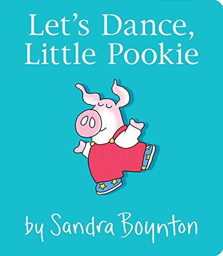Sandra Boynton Let's Dance Little Pookie