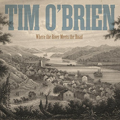 Tim O'brien Where The River Meets The Road