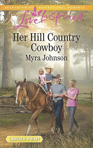 Myra Johnson Her Hill Country Cowboy Large Print