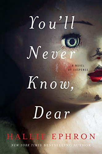 Hallie Ephron You'll Never Know Dear A Novel Of Suspense