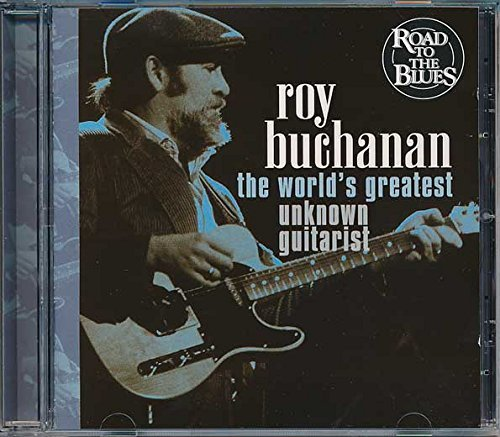 roy-buchanan-the-worlds-greatest-unknown-guitarist