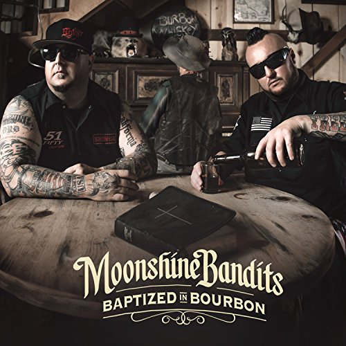 Moonshine Bandits Baptized In Bourbon