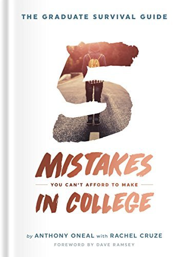 Anthony Oneal The Graduate Survival Guide 5 Mistakes You Can't Afford To Make In College