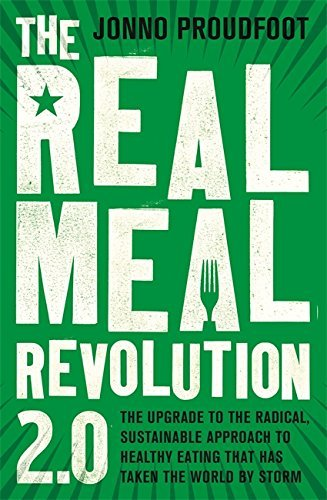 Jonno Proudfoot The Real Meal Revolution 2.0 The Upgrade To The Radical Sustainable Approach To Healthy Eating That Has Taken The World By Storm
