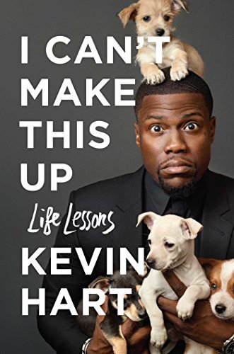 Kevin Hart I Can't Make This Up Life Lessons