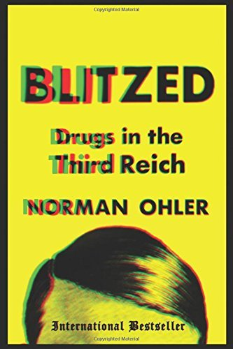 Norman Ohler Blitzed Drugs In The Third Reich