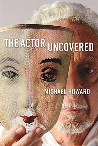 Michael Howard The Actor Uncovered