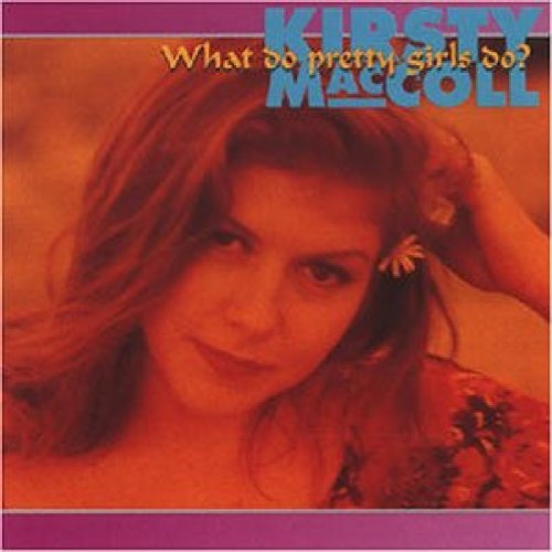 Kirsty Maccoll What Do Pretty Girls Do?