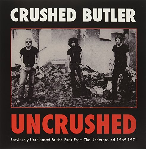 crushed-butler-uncrushed-previously-unreleased-british-punk-from-the-underground-1969-1971