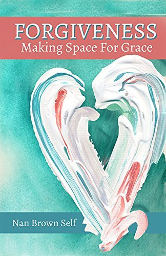 Nan Brown Self Forgiveness Making Space For Grace