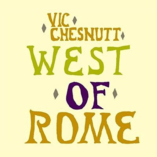 Vic Chesnutt West Of Rome 2 Lp 180 Gram Record Store Day Exclusive