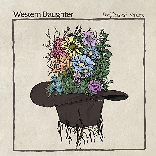 Western Daughter/Driftwood Songs