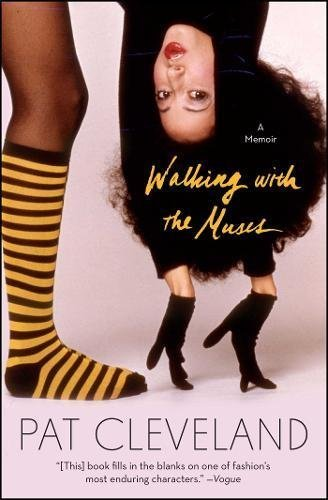 Pat Cleveland Walking With The Muses A Memoir