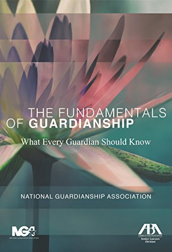 National Guardianship Association The Fundamentals Of Guardianship What Every Guardian Should Know