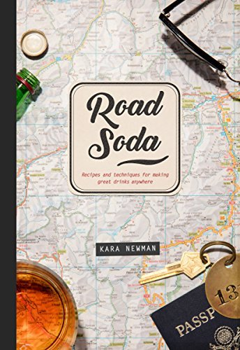 kara-newman-road-soda-recipes-and-techniques-for-making-great-cocktails
