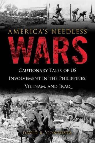 David R. Contosta America's Needless Wars Cautionary Tales Of Us Involvement In The Philipp