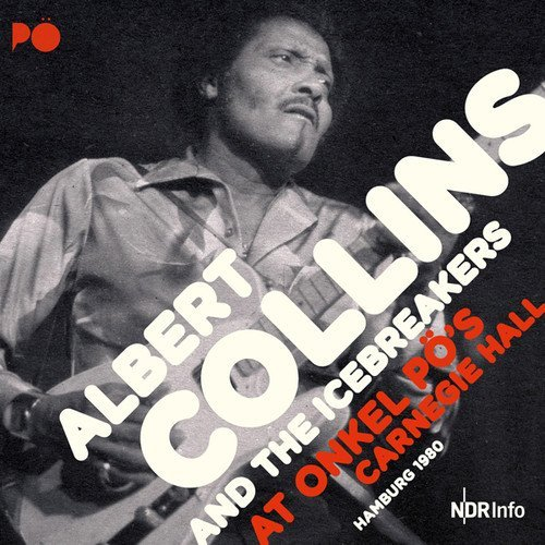 albert-collins-at-onkel-pos-carnegie-hall-hamburg-1980