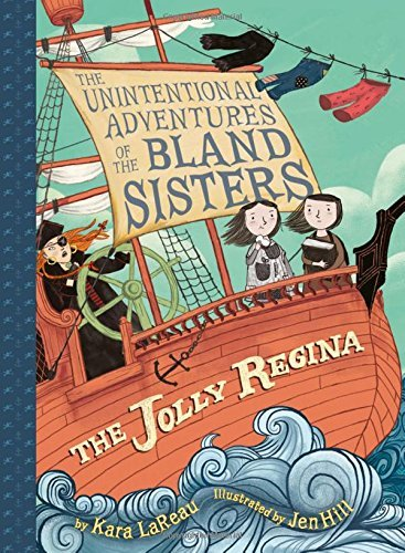 Kara Lareau The Jolly Regina (the Unintentional Adventures Of The Bland Sisters Book 1)