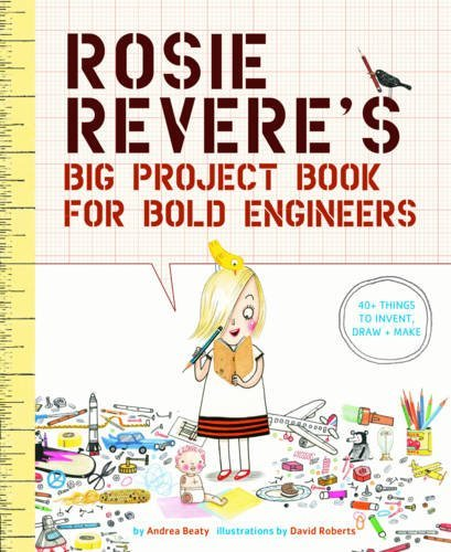 andrea-beaty-rosie-reveres-big-project-book-for-bold-engineers