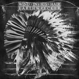 Wind In His Hair Earthwrecker [splatter]