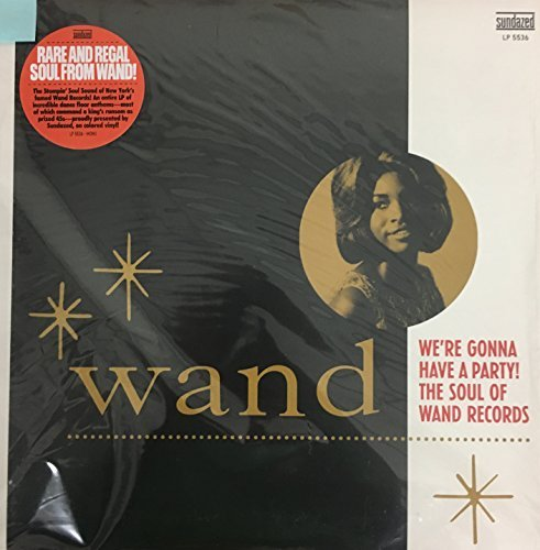 We're Gonna Have A Party! The Sound Of Wand Records