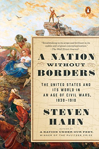 Steven Hahn A Nation Without Borders The United States And Its World In An Age Of Civi