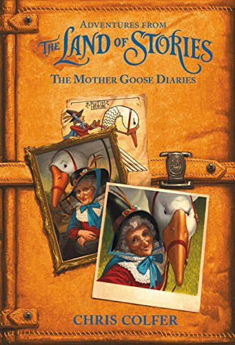 Chris Colfer Adventures From The Land Of Stories The Mother Goose Diaries