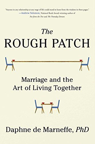 Daphne De Marneffe The Rough Patch Marriage Midlife And The Art Of Living Together