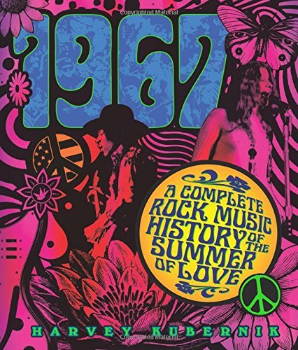 Harvey Kubernik 1967 A Complete Rock Music History Of The Summer Of Lo
