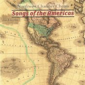 Northwest Chamber Chorus Songs Of The Americas