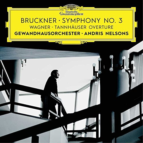 Nelsons Andris Gewandhausorchester Leipzig Bruckner Symphony No. 3; Wagner Tannhauser Overture