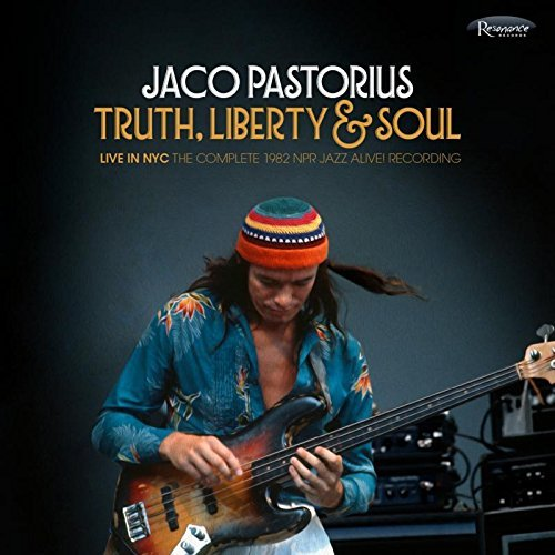 Jaco Pastorius Truth Liberty & Soul