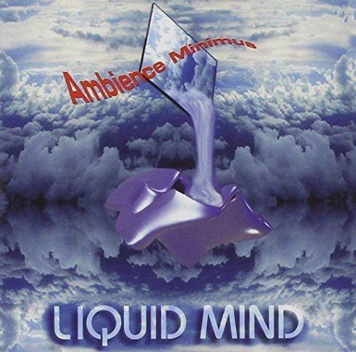 Liquid Mind Vol. 1 Ambience Minimus