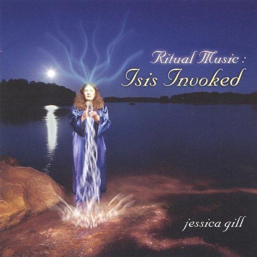 Jessica Gill Ritual Music Isis Invoked