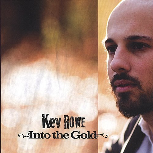Kev Rowe Into The Gold