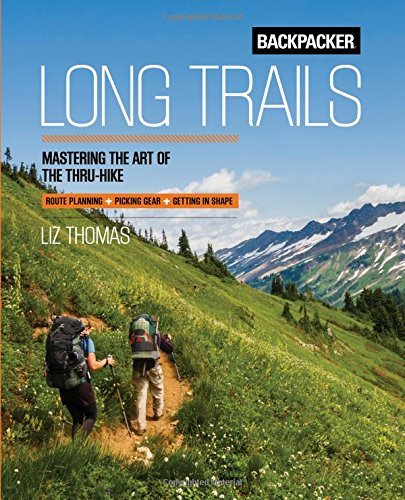 backpacker-magazine-backpacker-long-trails-mastering-the-art-of-the-thru-hike