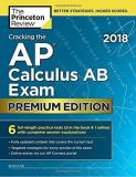 Princeton Review Cracking The Ap Calculus Ab Exam 2018 Premium Edi