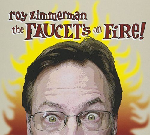Roy Zimmerman Faucet's On Fire