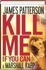 james-patterson-kill-me-if-you-can