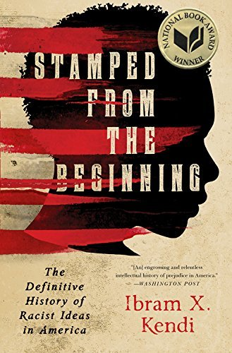ibram-x-kendi-stamped-from-the-beginning-the-definitive-history-of-racist-ideas-in-america-reprint